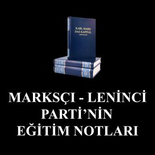Marksçı-Leninci Eğitim Notları