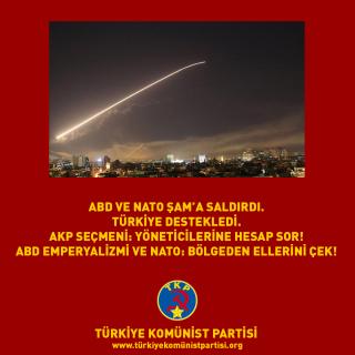 ABD VE NATO ŞAM'A SALDIRDI. TÜRKİYE DESTEKLEDİ. AKP SEÇMENİ: YÖNETİCİLERİNE HESAP SOR! ABD EMPERYALİZMİ VE NATO: BÖLGEDEN ELLERİNİ ÇEK!